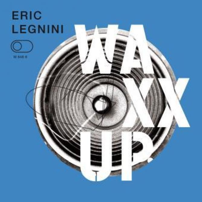 <span>Eric Legnini</span> Waxx up