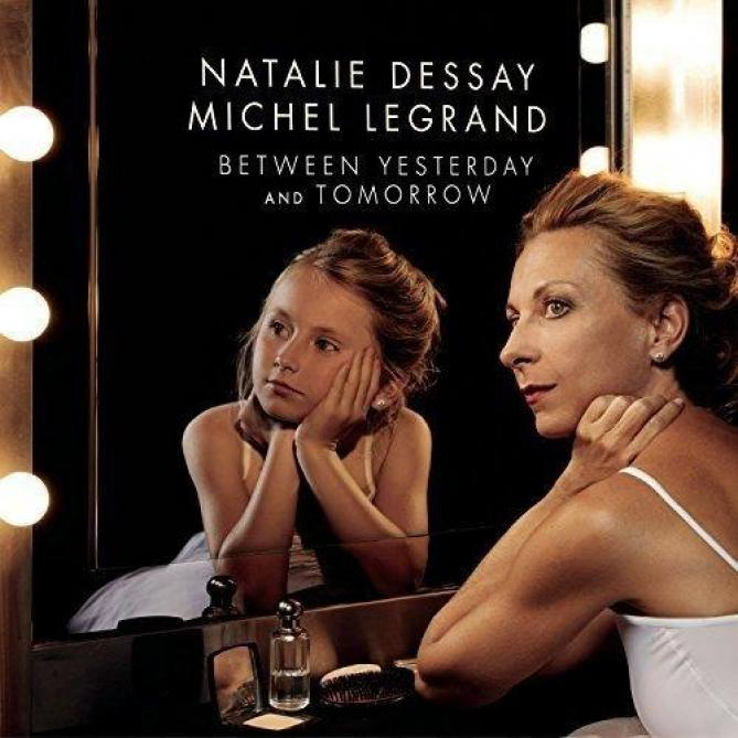 <span>Natalie Dessay, Michel Legrand</span> Between yesterday and tomorrow