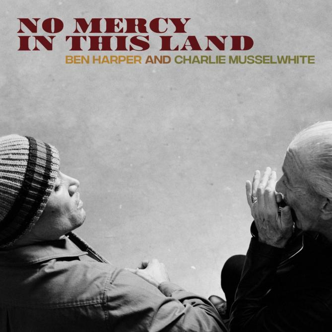 <span>Ben Harper & Charlie Musselwhite</span> No mercy in this land