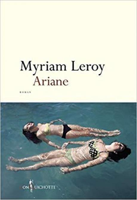 Roman. « Ariane », Myriam Leroy ; Don Quichotte, 206 p., 16 €, ebook 11,99 €