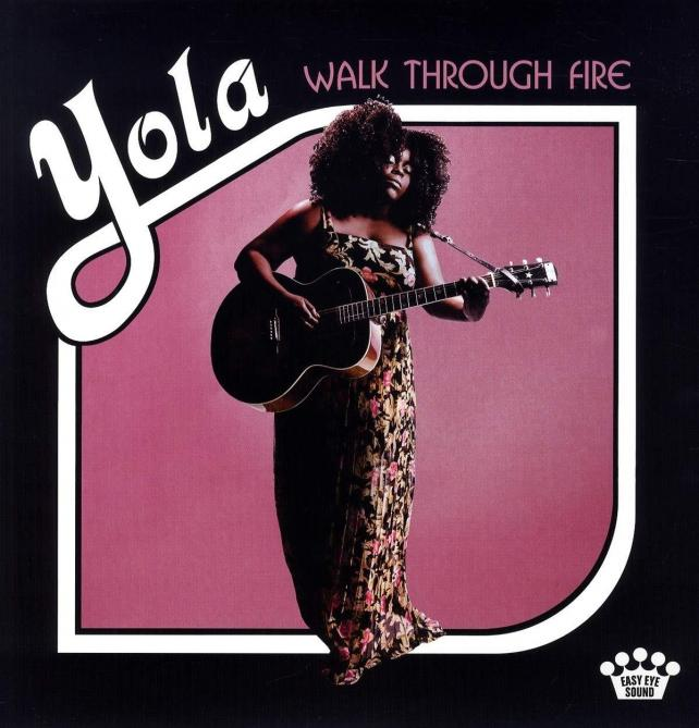 <span>Yola</span> Walk Through Fire