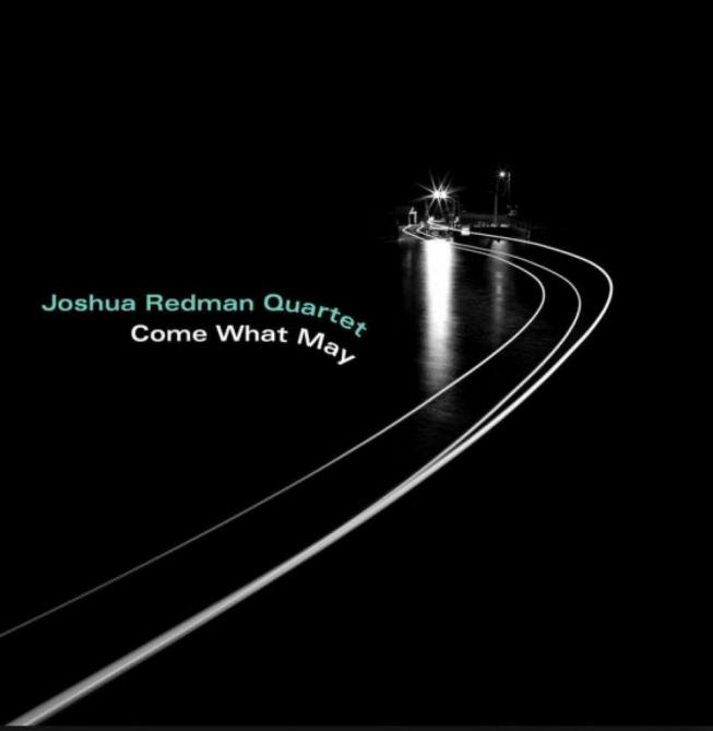 <span>Joshua Redman Quartet</span> Come what may