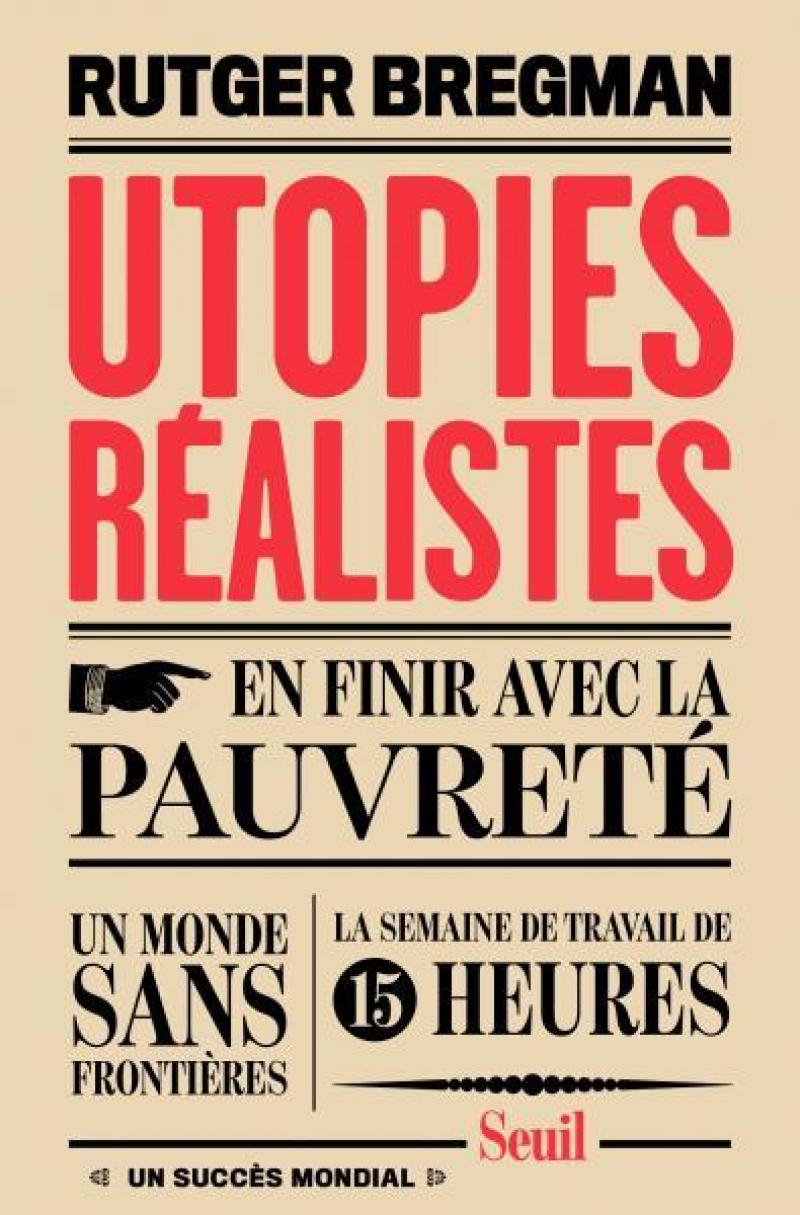 Rutger Bregman, Utopies réalistes, Seuil, 256 pages, 20€